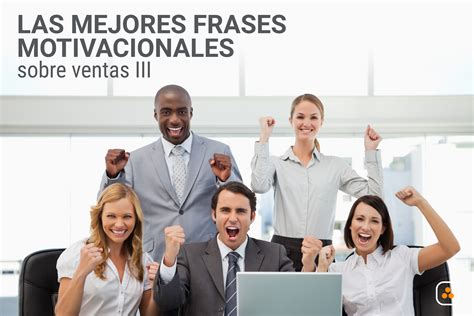 imagenes motivacionales ventas las mejores frases motivacionales sobre ventas iii