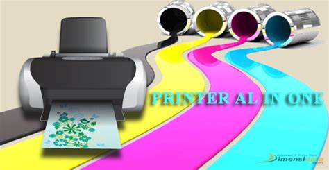 Harga Printer Merk Hp Terbaru daftar printer all in one terbaik terbaru tahun 2018