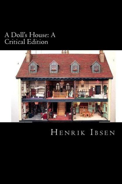 dolls house henrik ibsen a doll s house a critical edition by henrik ibsen paperback barnes noble 174