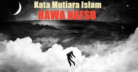 kata mutiara islam tentang hawa nafsu  gambar