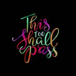 this too shall pass art print printing wisdom and