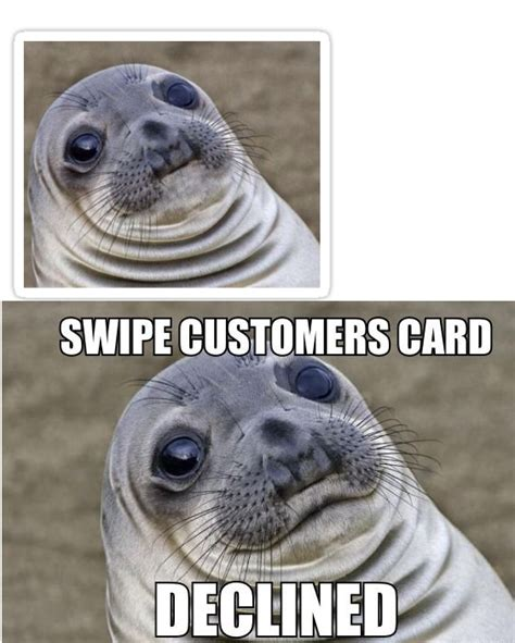 Awkward Seal Meme - there are 2 versions of this meme look at its mouth