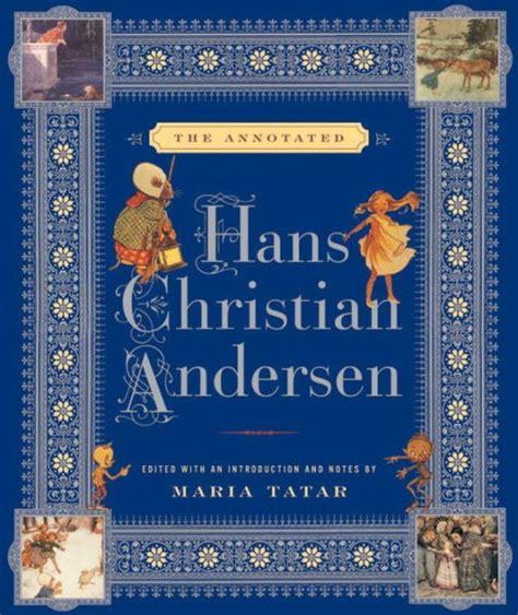 Christian Andersen Kumpulan Dongeng Hardcover Hc the annotated hans christian andersen by hans christian andersen 9780393060812 hardcover