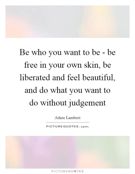 Be Your Own Skin Invester 2 by Do What You Want Quotes Sayings Do What You Want
