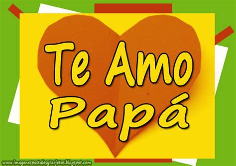 imagenes te amo futuro papa te amo pap 225 imagenes tiernas para descargar el d 237 a del