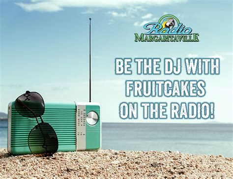 jimmy buffet radio radio margaritaville s fruitcakes on the radio lets you be
