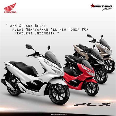 Pcx 2018 Otr Bandung by All New Honda Pcx Produksi Indonesia Siap Dipasarkan