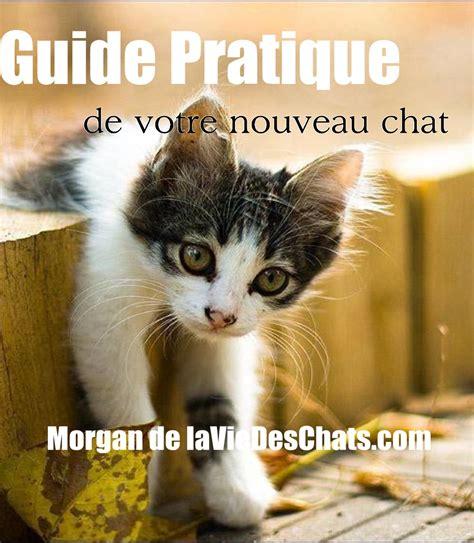 en cadeau le guide pratique de votre nouveau chat
