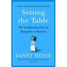 Setting The Table Danny Meyer Review Setting The Table By Danny Meyer Just A Bit
