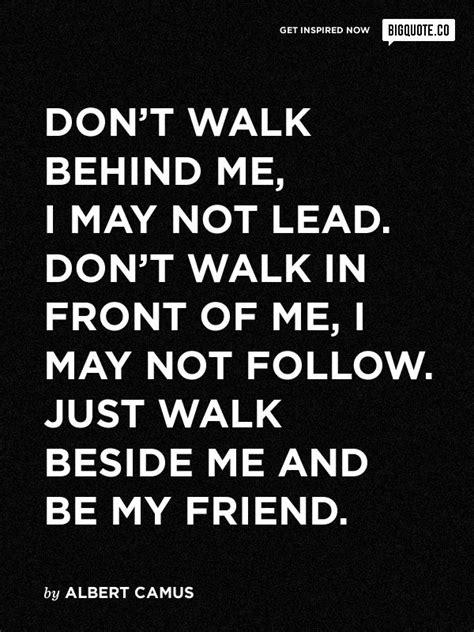 Dont In Me by Don T Walk Me Or In Front Of Me Just Walk Beside