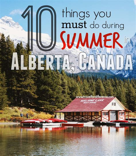 10 Things I Enjoy Doing During The Summer by 10 Things You Must Do During Summer In Alberta Travel
