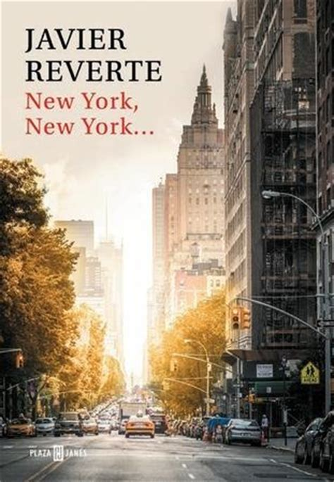 libro new york then and nuevo libro de javier reverte new york new york literatura de viajes