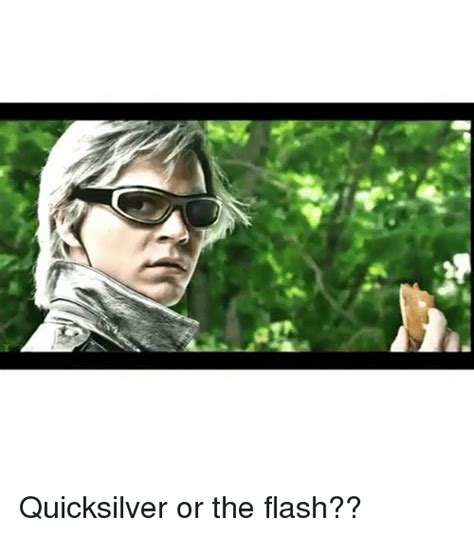 Or The Quicksilver Or The Flash Meme On Sizzle