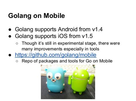 golang android develop android ios app using golang