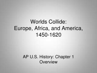 Worlds Collide Europe Africa And America Outline ppt chapter 1 when worlds collide contact conquest catastrophe powerpoint presentation
