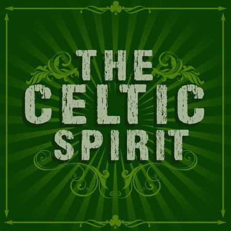 celtic spirit celtic irish club the celtic spirit music streaming