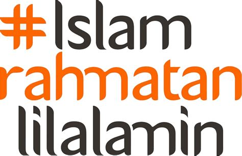 Islam Agama Rahmatan Lil Alamin islam dan moral seorang muslim monumen kata
