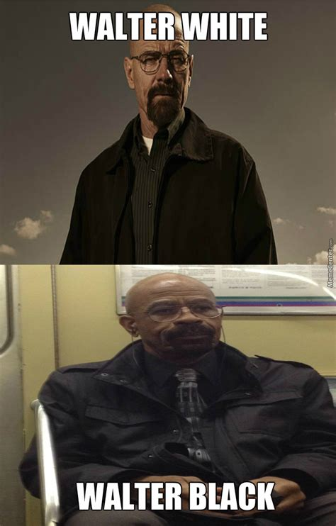 Walter White Memes - walter white quot i am the danger quot walter black quot no i am