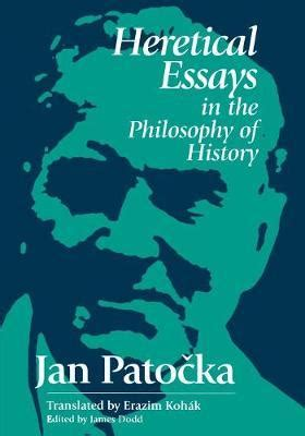 Jan Patocka Heretical Essays heretical essays in the philosophy of history jan patocka 9780812693379
