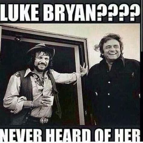 Johnny Cash Meme - waylon luke bryan never heard of her fgl artist of the