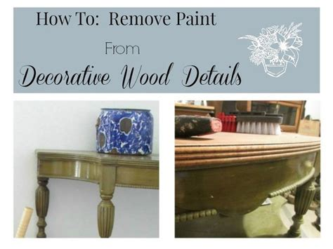 How To Remove Paint From Furniture by 25 Best Ideas About Wood Detail On Wood Slats