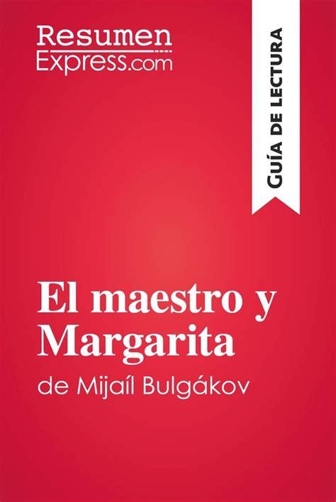 leer libro el maestro y margarita en linea el maestro y margarita de mija 237 l bulg 225 kov gu 237 a de lectura 187 resumenexpress com una nueva