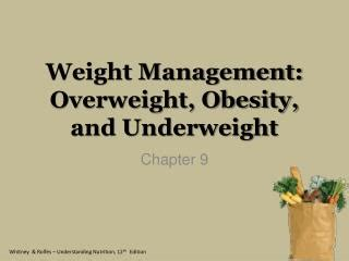 chapter 9 weight management overweight and underweight ppt weight management overweight and underweight
