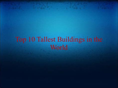 Ppt Top 10 Tallest Buildings In The World Powerpoint Best Ppts In The World