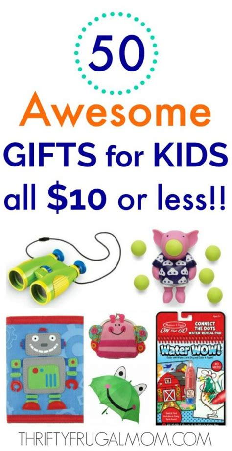 gifts for kids under 10 50 awesome gifts for kids that cost 10 or less