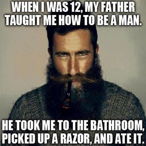 Be A Man Meme - top 60 best funny beard memes bearded humor and quotes