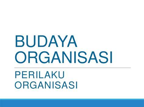 Teori Budaya Organisasi Taliziduhu Ndraha ob2013 chapter 16 budaya organisasi