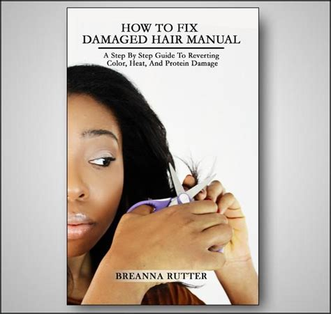 Pdf Black Hair Care Tips For Damaged Hair by How To Fix Damaged Hair Manual Pdf