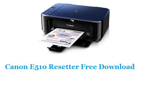 Canon E510 Printer Resetter Software | canon e510 resetter free download