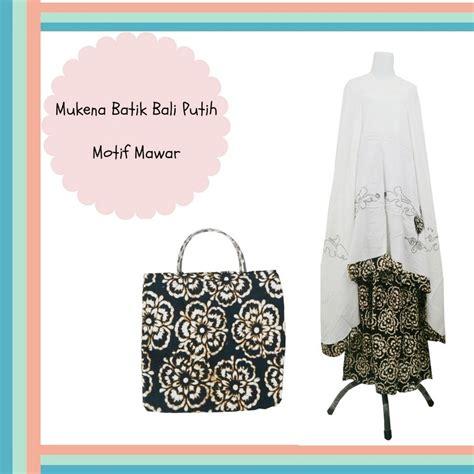 Mukena Abaya Bordir Cocok Untuk Traveling Murah Mukenah Biru mmukena katun bali batik putih traveling dewasa jumbo