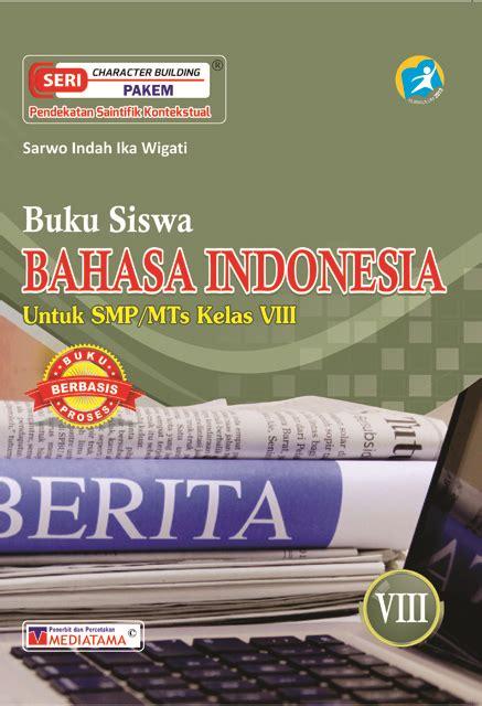 Bahasa Indonesia Smp Mts Kelas Viii bahasa indonesia smp mts kelas viii mediatama