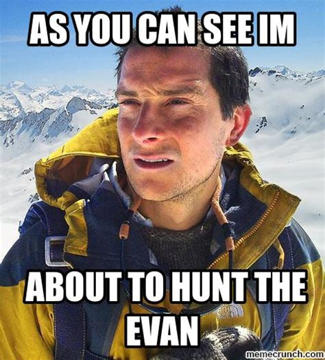 Evan Meme - evan memes