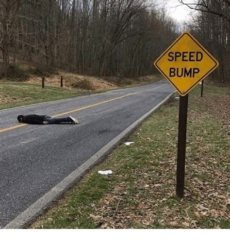 Speed Bump Meme - search bump memes on me me
