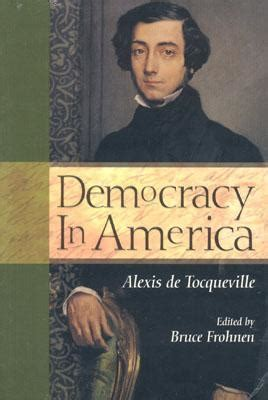 democracy in america what has wrong and what we can do about it books democracy in america by de tocqueville