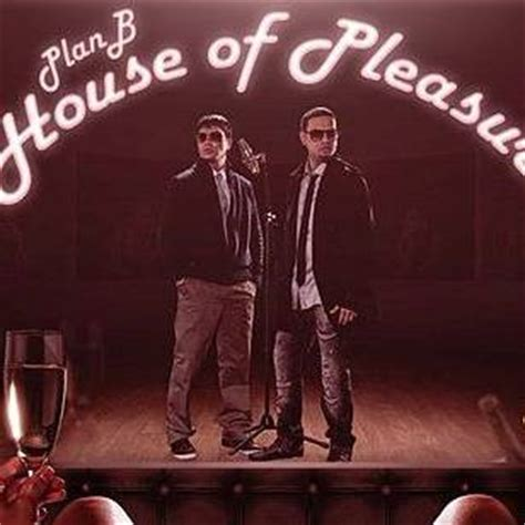 plan b house of pleasure plan b discograf 237 a noticias canciones fotos y videos artistas radio moda