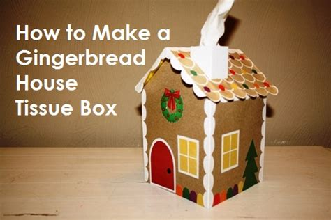 How To Make A House Out Of Construction Paper - diy gingerbread house tissue box