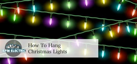 how to hang christmas lights bpm electric