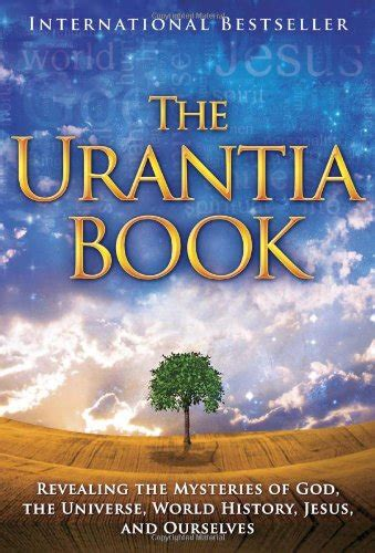 the urantia book revealing the mysteries of god the universe world history jesus and ourselves books the urantia book revealing the mysteries of god the