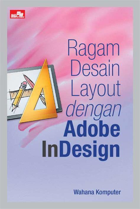 Buku Adobe In Design Jual Buku Ragam Desain Layout Dengan Adobe Indesign Oleh
