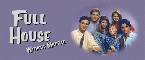 full house without michelle full house without michelle
