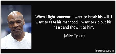 Mike Tyson Wants To Fight A In The Ring by 62 Top Fight Quotes And Sayings