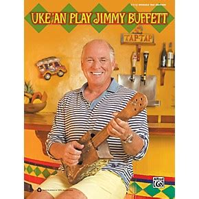jimmy buffett a all the way books alfred uke an play jimmy buffett book musician s friend