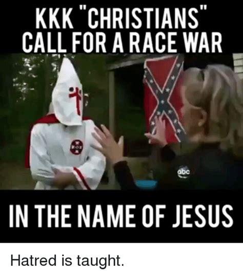Kkk Memes - kkk christians call for a race war in the name of jesus