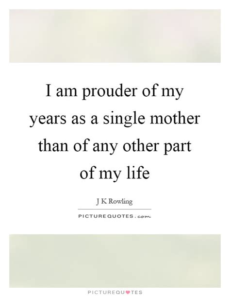 biography of my mother single mother quotes sayings single mother picture quotes