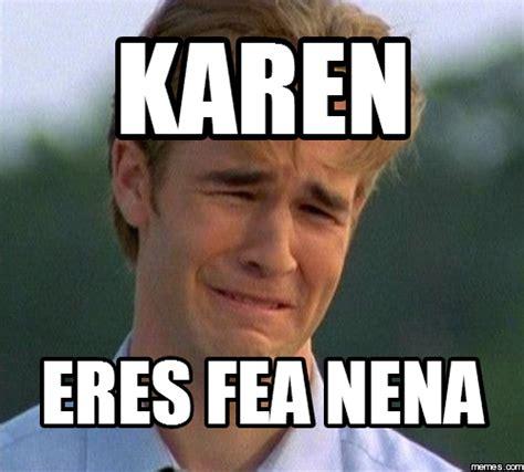 Karen Meme - karen eres fea nena memes com