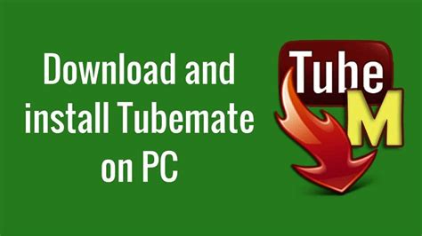 youtube mate for windows 8 1 download tubemate for pc windows 10 8 1 8 7 or xp free